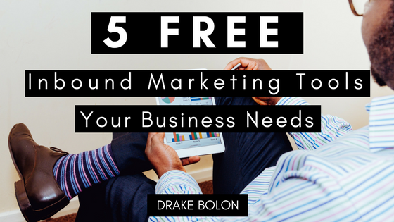 5 Free Inbound Marketing Tools Your Business Needs