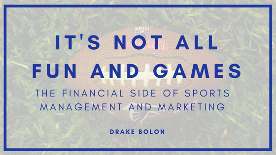 It's Not All Fun And Games: The Financial Side of Sports Management and Marketing